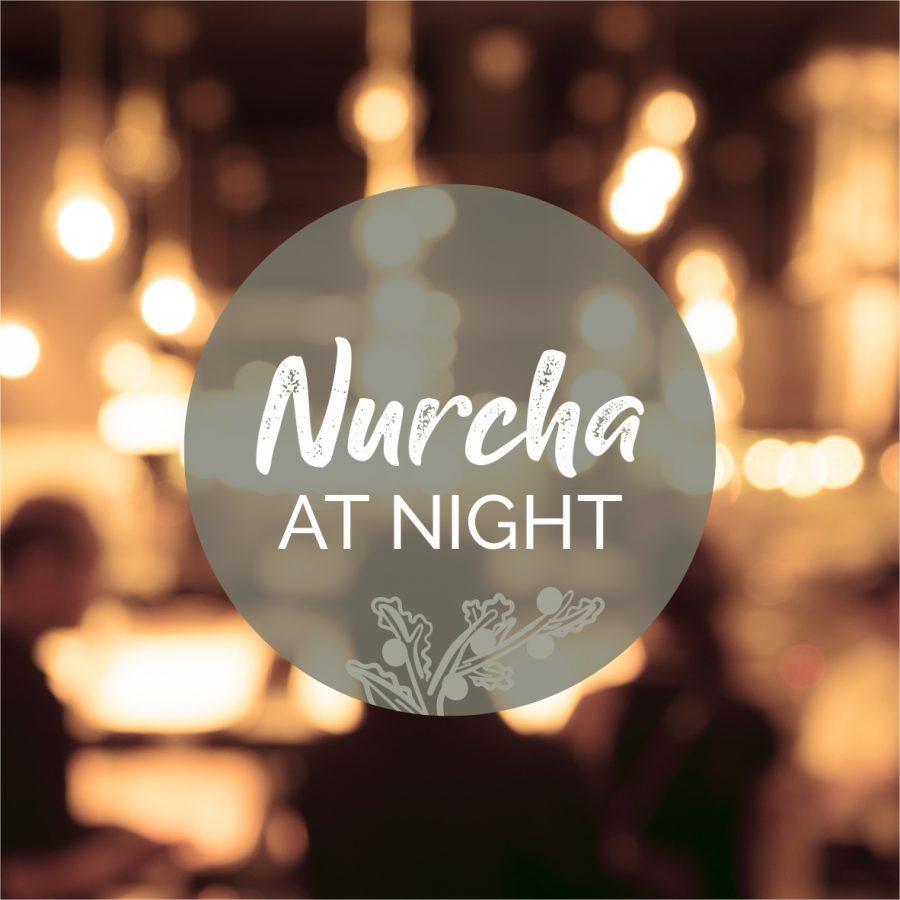 Nurcha At Night Thurs Fri Night